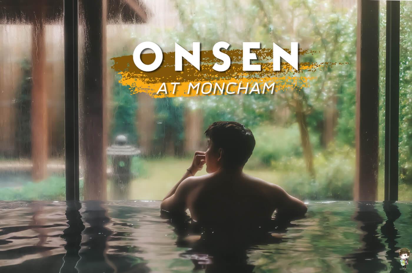 หน้าหนาวเชียงใหม่แช่ออนเซ็น Onsen @ Moncham